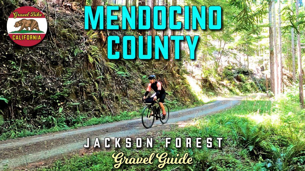 Mendocino Gravel Guide Jackson Forests
